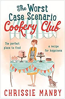 The Worst Case Scenario Cookery Club by [Manby, Chrissie]
