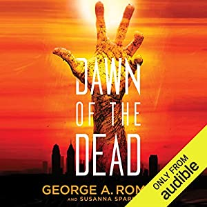 Dawn of the Dead Audiobook by George A. Romero, Susanna Sparrow Narrated by Jonathan Davis