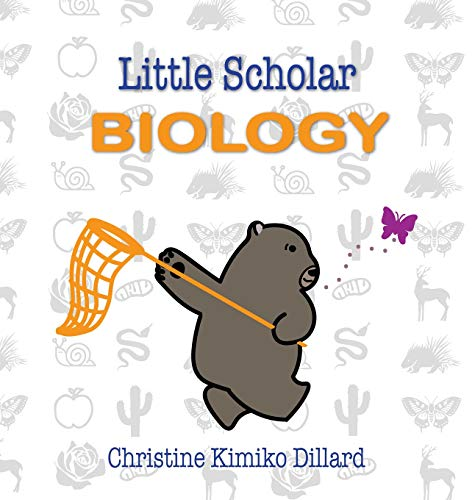 Little Scholar: Biology: An Introduction to Biology Terms for Infants and Toddlers (Stem Books for Babies)