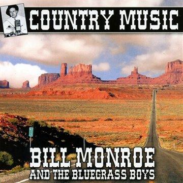 Country Music : Bill Monroe & The Bluegrass Boys