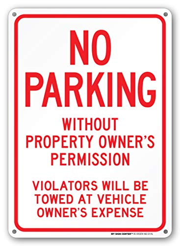 Towed Parking Sign - No Parking Sign, No Parking Without Owner's Permission, Violators Will Be Towed at Vehicle Owners Expense, Tow Away Sign, Outdoor Rust-Free Metal, 10