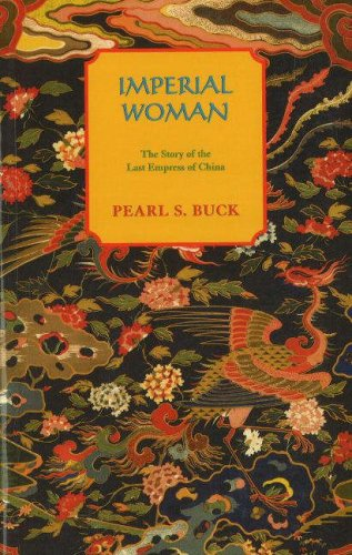Imperial Woman: The Story of the Last Empress of China (Oriental Novels of Pearl S. Buck) by Brand: Moyer Bell and its subsidiaries