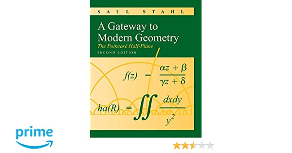 A gateway to modern geometry the poincare half plane saul stahl a gateway to modern geometry the poincare half plane saul stahl 9780763753818 amazon books fandeluxe Gallery