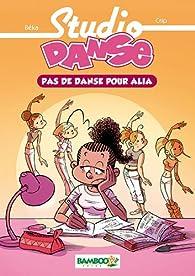 Studio Danse, Tome 2 : Pas de danse pour Alia par  Béka