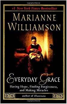By Marianne Williamson: Everyday Grace
