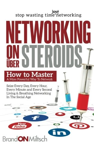 Networking on Uber Steroids: How to master a more powerful way to network (Best Selling Steroids On The Market)