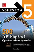 5 Steps to a 5 500 AP Physics 1 Questions to Know by Test Day, 3rd Edition Front Cover