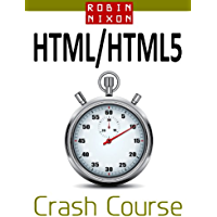 Robin Nixon's HTML & HTML5 Crash Course: Learn HTML5 in 20 Easy Lessons (English Edition)