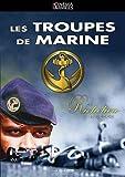 Les troupes de marine : de richelieu a nos jours