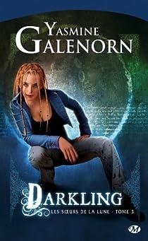 Les Soeurs de la Lune, tome 3 : Darkling par Galenorn