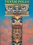 Totem Poles, Bellerophon Books Staff, 0883880814
