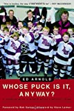 Whose Puck Is It, Anyway?, Ed Arnold, 0771007817