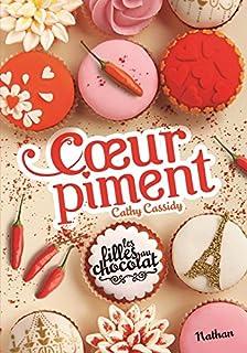 Les filles au chocolat 06 : Coeur piment, Cassidy, Cathy