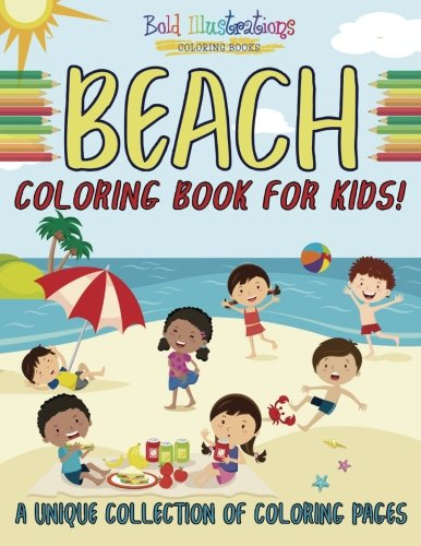 Beach Coloring Book For Kids! A Unique Collection Of Coloring Pages