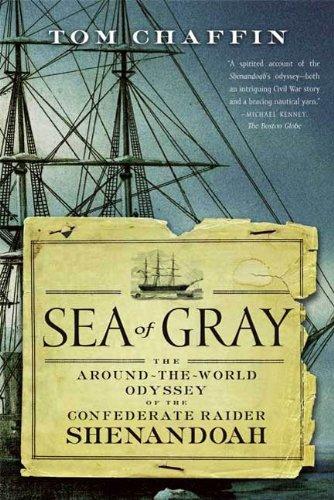 :NEW: Sea Of Gray: The Around-the-World Odyssey Of The Confederate Raider Shenandoah. Chapter ofrece children modifica quick preve 51bZHUuBkiL