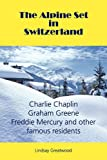 The Alpine Set in Switzerland, Lindsay Greatwood, 2839906600