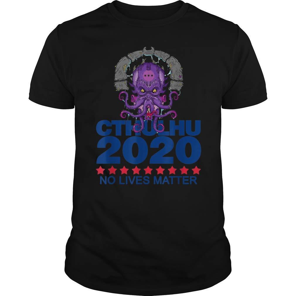 Vote Cthulhu For President 2020 No Lives Matter Political T Shirt