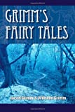 Grimm's Fairy Tales, Jacob Grimm and Wilhelm Grimm, 1467977411