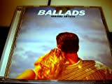 BALLADS / Various artist / IF WE HOLD ON TOGETHER / EVERYTHING / IF YOU ASKED ME TO / ROCK WIT'CHA / MASTER OF THE GAME / HOME / I STILL BELIEVE / BOYS TO MEN / YOU GOT IT ALL / LICENCE TO KILL