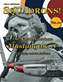 The North American Mustang Mk. IV over Italy and the Balkans (SQUADRONS!) (Volume 11)