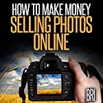 How to Make Money Selling Photos Online |  Bri