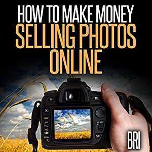 How to Make Money Selling Photos Online Audiobook