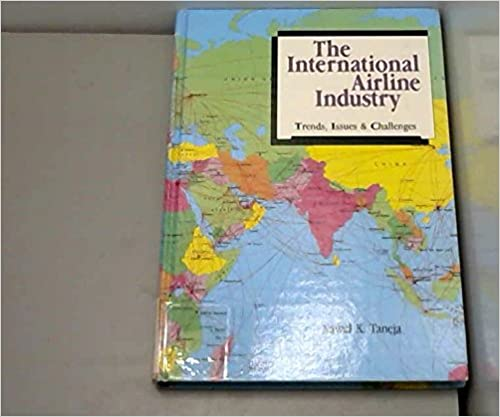 The International Airline Industry: Trends, Issues, and Challenges