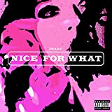 Nice For What [Explicit]