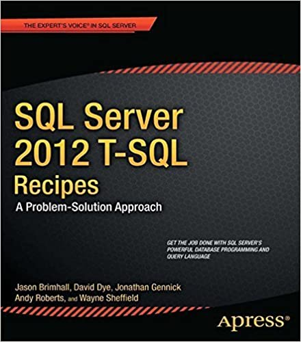 SQL Server T-SQL Recipes: A Problem-Solution Approach (2012 Edition)