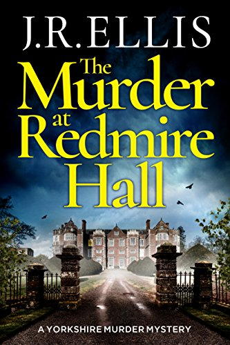 The Murder at Redmire Hall (A Yorkshire Murder Mystery Book 3) by [Ellis, J. R.]