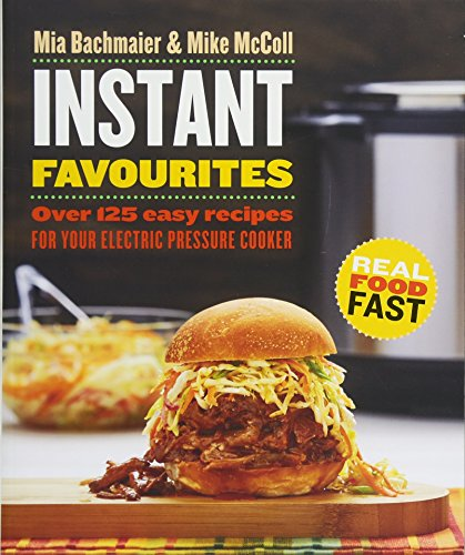 F.r.e.e Instant Favourites: Over 125 easy recipes for your electric pressure cooker<br />ZIP