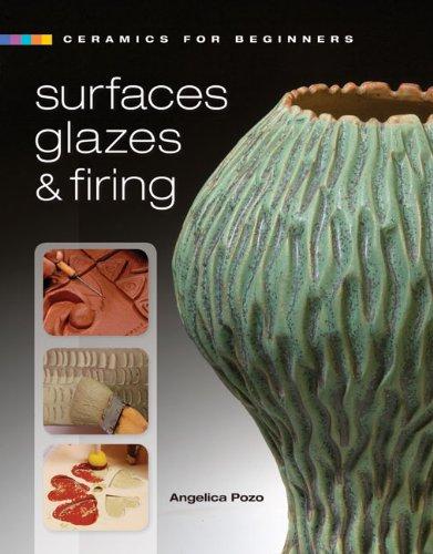Ceramics for Beginners: Surfaces, Glazes & Firing (A Lark Ceramics Book)