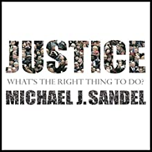 Justice Audiobook by Michael J. Sandel Narrated by Michael J. Sandel