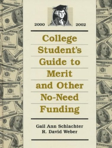 College Students Guide to Merit and Other No-Need Funding 2000-2002