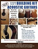 Spiral Bound: Complete Guide to Building Kit Acoustic Guitars