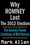 Why Romney Lost The 2012 Election