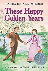These Happy Golden Years (Little House Book 8)