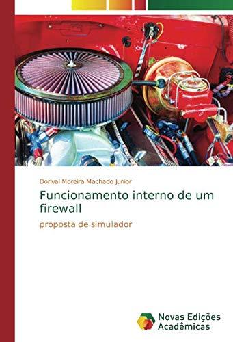 Funcionamento interno de um firewall: proposta de simulador (Portuguese Edition)