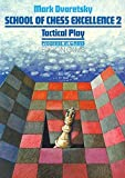 School of Chess Excellence 2: Tactical Play