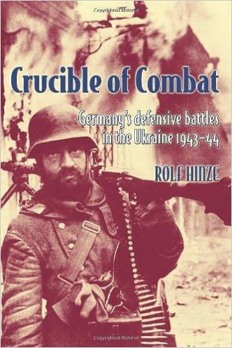 Crucible of Combat: Germany's Defensive Battles in the Ukraine 1943