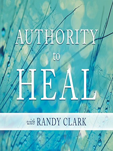 authority-to-heal-with-randy-clark