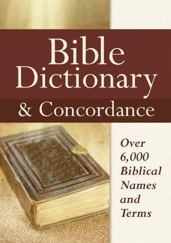 Bible Dictionary & Concordance (Bible Dictionary Kjv)