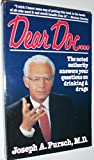 img - for Dear Doc--: The Noted Authority Answers Your Questions on Drinking and Drugs by Joseph A. Pursch (1985-04-03) book / textbook / text book