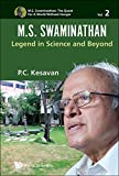 M.S. Swaminathan: Legend in Science and Beyond (M.S. Swaminathan: The Quest for a World Without Hunger)