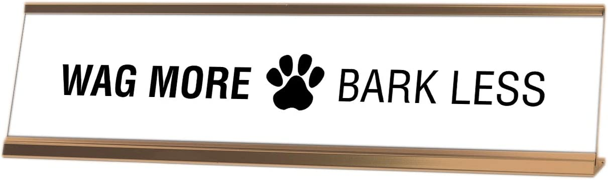 Wag More Bark Less Desk Sign