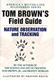 Tom Brown's Field Guide to Nature Observation and Tracking