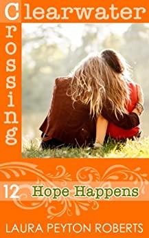 Hope Happens (Clearwater Crossing Book 12) by [Roberts, Laura Peyton]