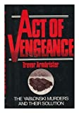img - for Act of vengeance: The Yablonski murders and their solution by Trevor Armbrister (1975-05-03) book / textbook / text book