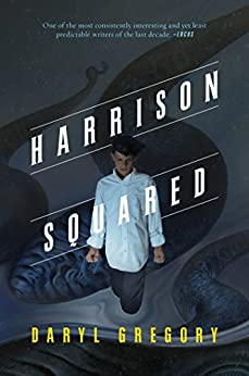 Harrison Squared: Harrison Squared Trilogy #1 by [Gregory, Daryl]