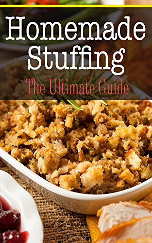 Homemade Stuffing: The Ultimate Guide by [Hallas, Sara]